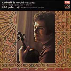 Henryk Wieniawski, Itzhak Perlman, Seiji Ozawa, The London Philharmonic Orchestra - The Two Violin Concertos: No. 1 In F Sharp Minor • No. 2 In D Minor Album