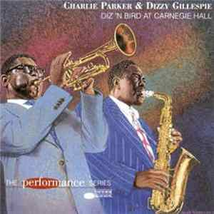 Charlie Parker & Dizzy Gillespie - Diz 'N Bird At Carnegie Hall Album