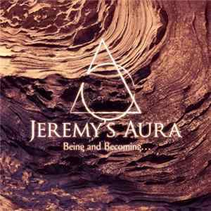 Jeremy's Aura - Being And Becoming... Album