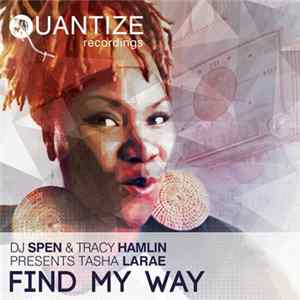 DJ Spen & Tracy Hamlin Presents Tasha LaRae - Find My Way Album