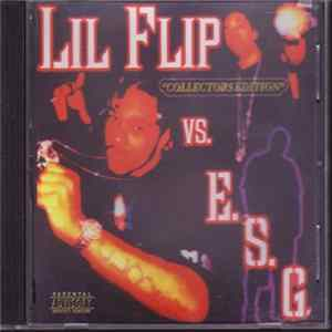 Lil Flip Vs. E.S.G. - Collectors Edition Album