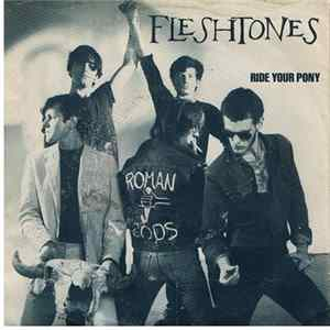 Fleshtones - Ride Your Pony / Roman Gods Album
