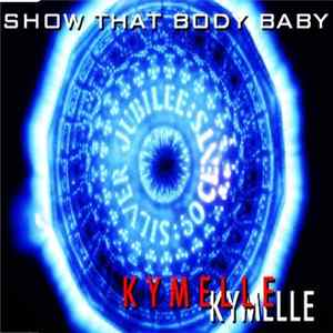 Kymelle - Show That Body Baby Album