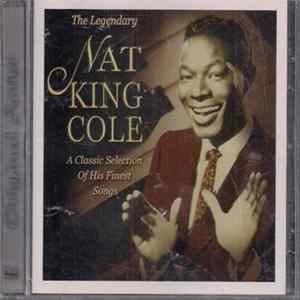 Nat King Cole - The Legendary Nat King Cole - A Classic Collection Of His Finest Songs Album