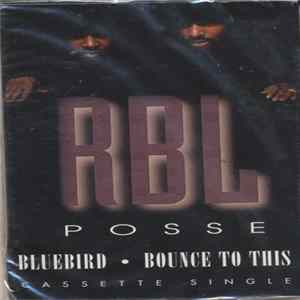 RBL Posse - Bluebird / Bounce To This Album